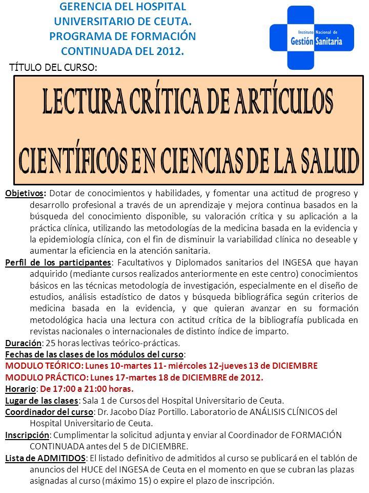 GERENCIA DEL HOSPITAL UNIVERSITARIO DE CEUTA. PROGRAMA DE FORMACIÓN CONTINUADA DEL 2012. TÍTULO DEL CURSO: Objetivos: Dotar de conocimientos y habilid