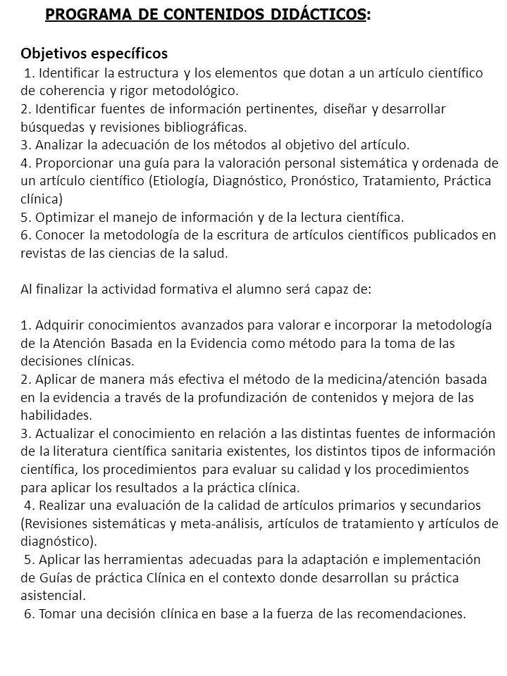 PROGRAMA DE CONTENIDOS DIDÁCTICOS: Objetivos específicos 1. Identificar la estructura y los elementos que dotan a un artículo científico de coherencia