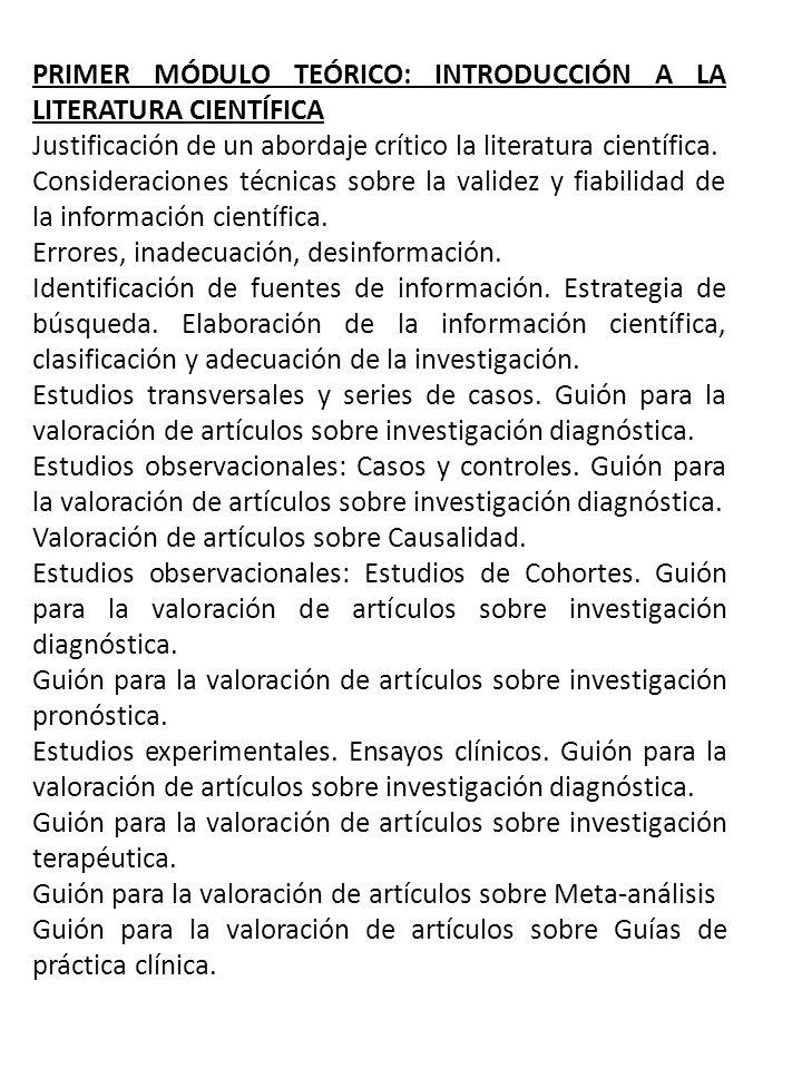 PRIMER MÓDULO TEÓRICO: INTRODUCCIÓN A LA LITERATURA CIENTÍFICA Justificación de un abordaje crítico la literatura científica. Consideraciones técnicas