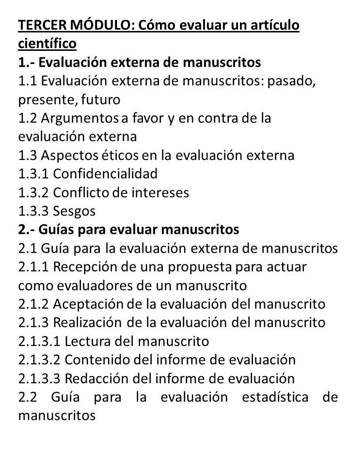 TERCER MÓDULO: Cómo evaluar un artículo científico 1.- Evaluación externa de manuscritos 1.1 Evaluación externa de manuscritos: pasado, presente, futu
