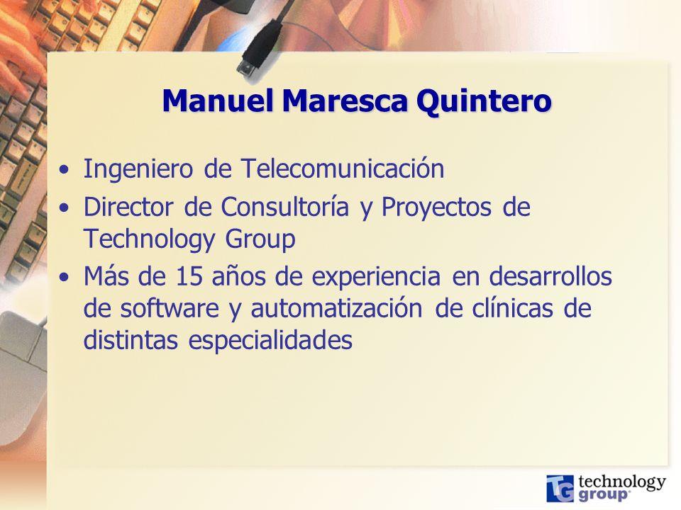 Manuel Maresca Quintero Ingeniero de Telecomunicación Director de Consultoría y Proyectos de Technology Group Más de 15 años de experiencia en desarro
