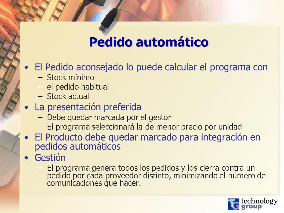 Pedido automático El Pedido aconsejado lo puede calcular el programa con –Stock mínimo –el pedido habitual –Stock actual La presentación preferida –De
