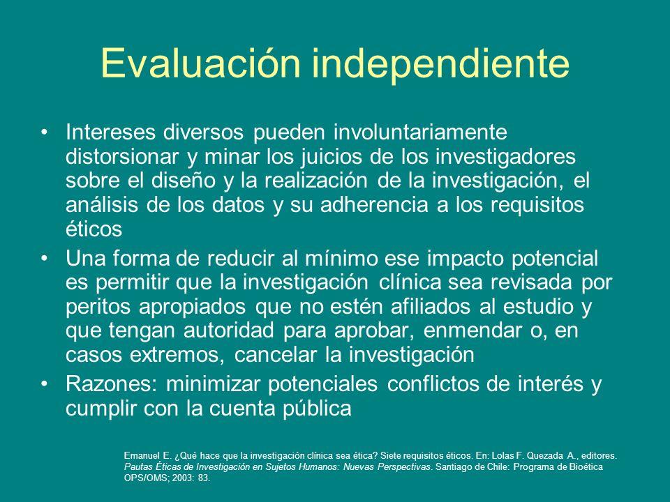 Evaluación independiente Intereses diversos pueden involuntariamente distorsionar y minar los juicios de los investigadores sobre el diseño y la reali