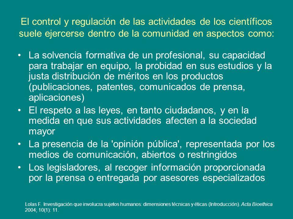 El control y regulación de las actividades de los científicos suele ejercerse dentro de la comunidad en aspectos como: La solvencia formativa de un pr