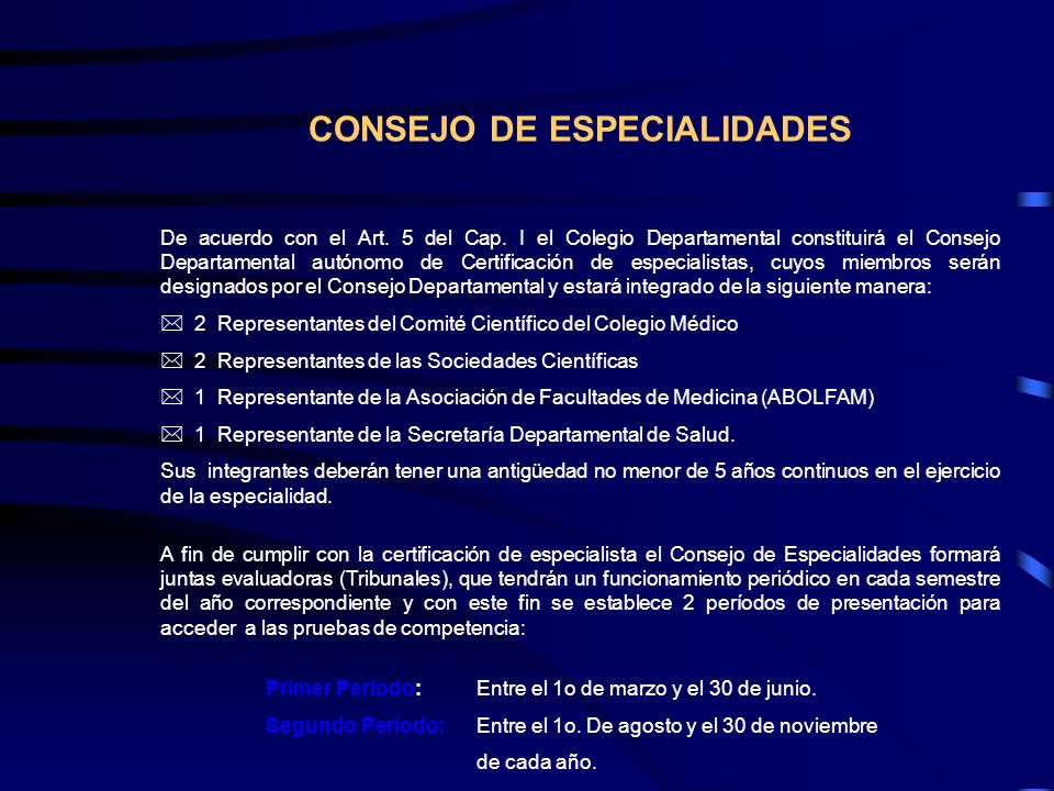 CONSEJO DE ESPECIALIDADES De acuerdo con el Art. 5 del Cap. I el Colegio Departamental constituirá el Consejo Departamental autónomo de Certificación