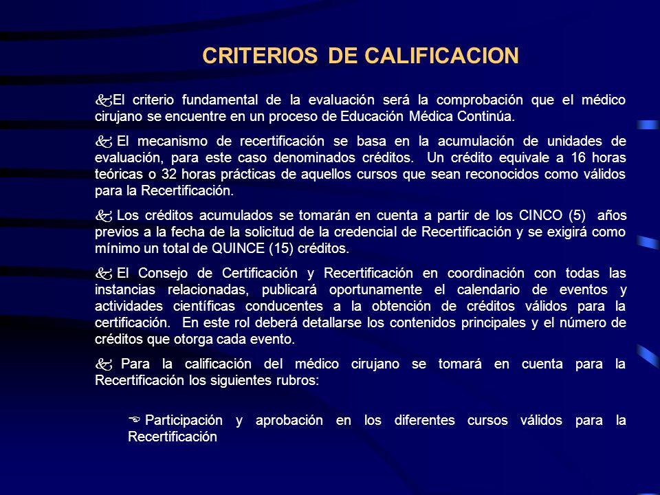 CRITERIOS DE CALIFICACION kEl criterio fundamental de la evaluación será la comprobación que el médico cirujano se encuentre en un proceso de Educació