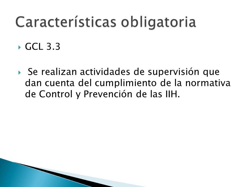 GCL 3.3 Se realizan actividades de supervisión que dan cuenta del cumplimiento de la normativa de Control y Prevención de las IIH.