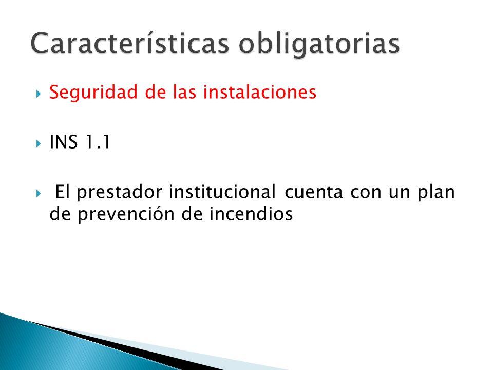 Seguridad de las instalaciones INS 1.1 El prestador institucional cuenta con un plan de prevención de incendios