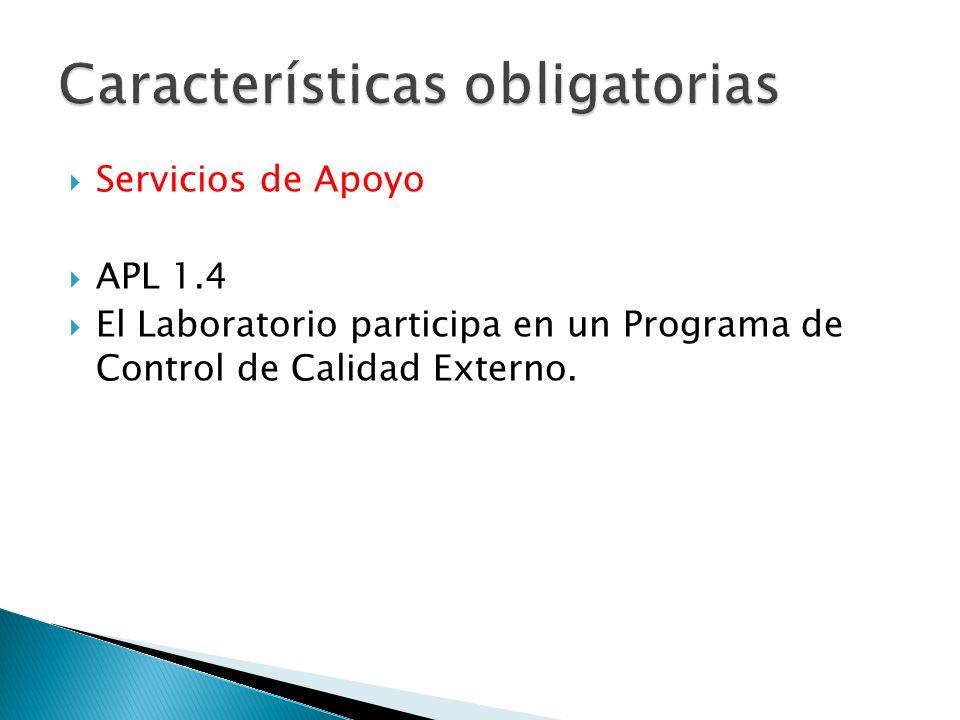 Servicios de Apoyo APL 1.4 El Laboratorio participa en un Programa de Control de Calidad Externo.