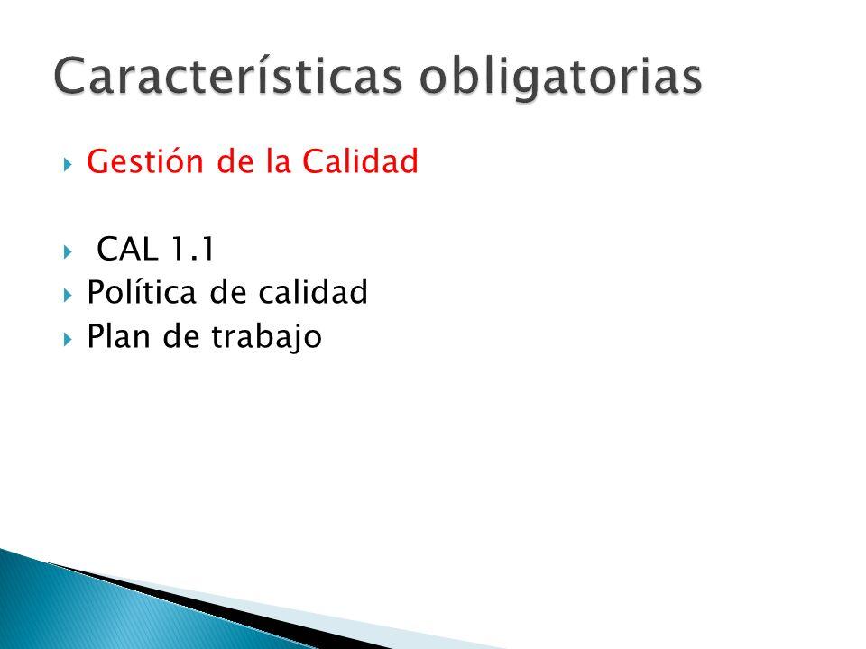 CAL 1.2 responsable de coordinar las actividades de calidad en las unidades y se definen metas de calidad anuales en dichas unidades.