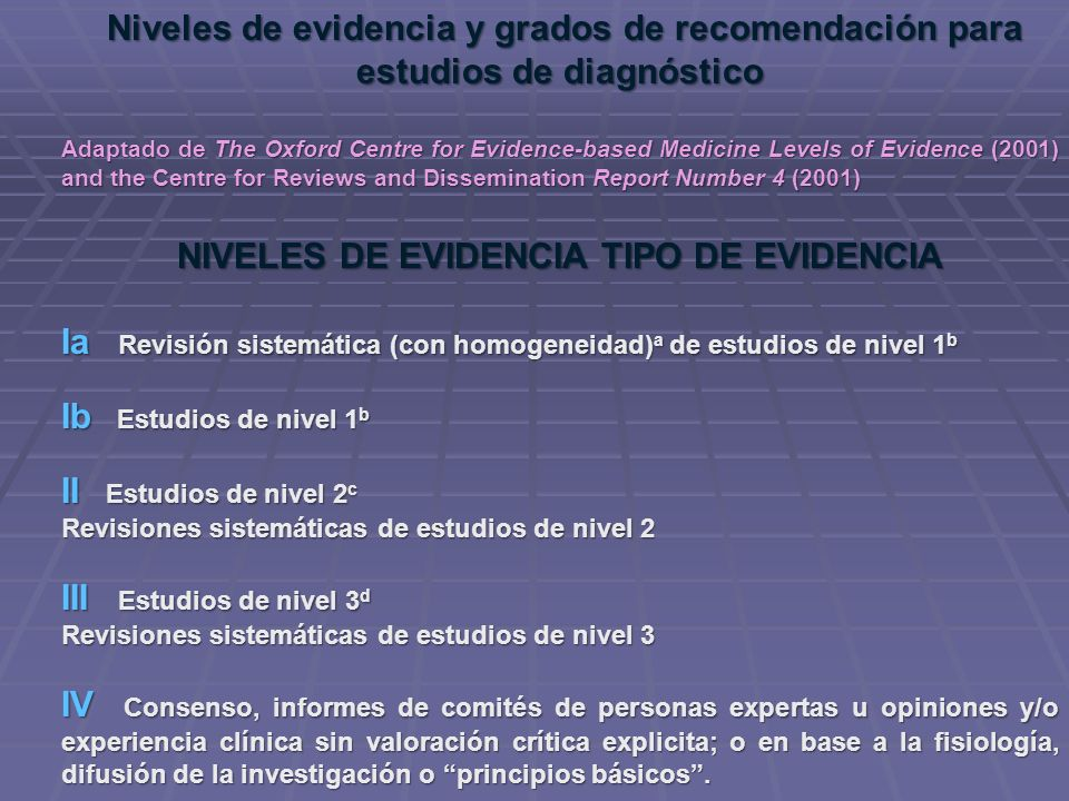 Niveles de evidencia y grados de recomendación para estudios de diagnóstico Niveles de evidencia y grados de recomendación para estudios de diagnóstic