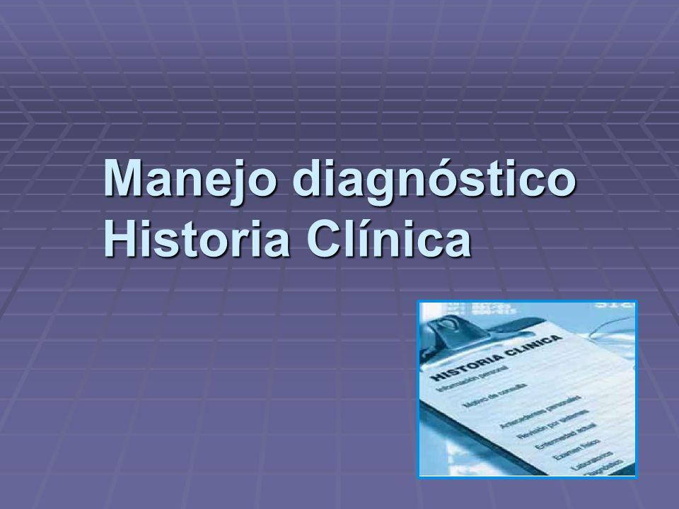Manejo diagnóstico Historia Clínica