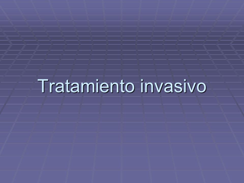 Tratamiento invasivo
