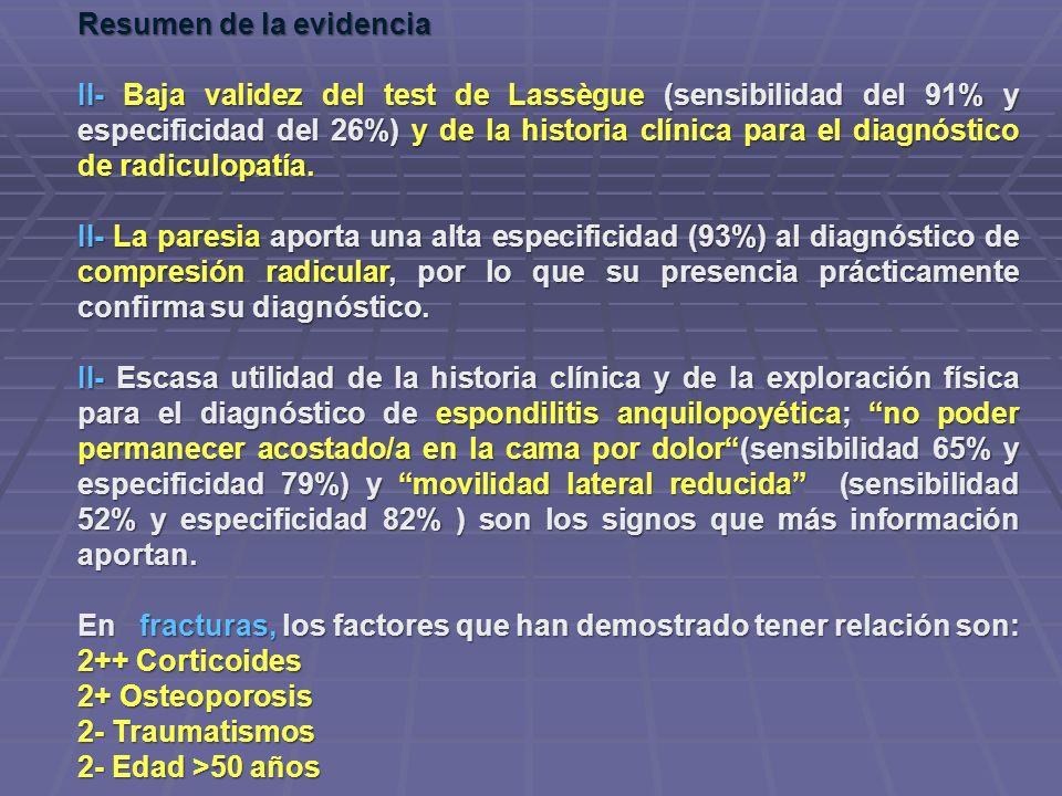 Resumen de la evidencia II- Baja validez del test de Lassègue (sensibilidad del 91% y especificidad del 26%) y de la historia clínica para el diagnóst