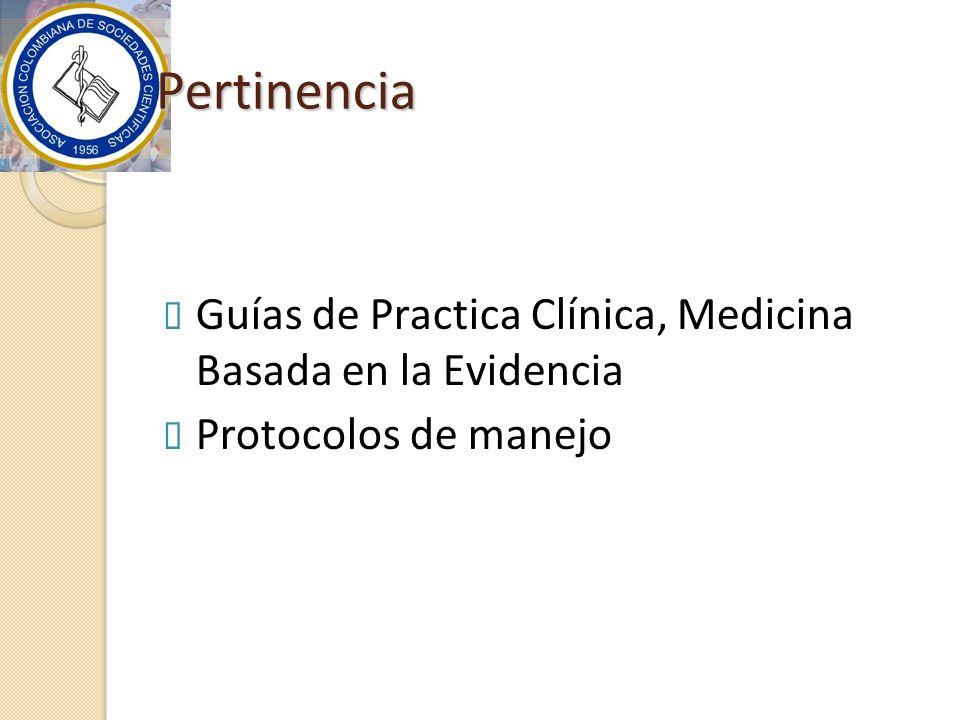 Pertinencia Guías de Practica Clínica, Medicina Basada en la Evidencia Protocolos de manejo