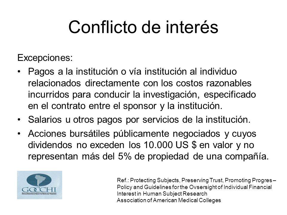 Conflicto de interés Excepciones: Pagos a la institución o vía institución al individuo relacionados directamente con los costos razonables incurridos para conducir la investigación, especificado en el contrato entre el sponsor y la institución.