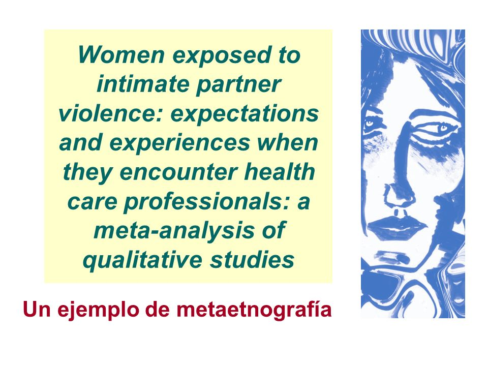 Women exposed to intimate partner violence: expectations and experiences when they encounter health care professionals: a meta-analysis of qualitative