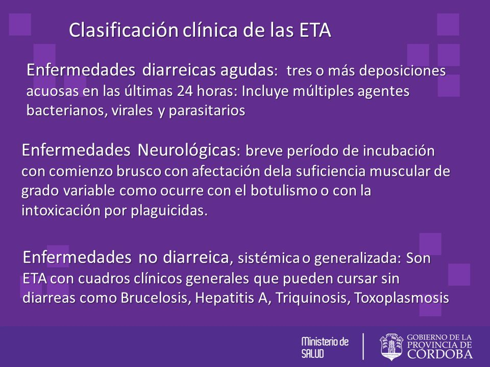 Clasificación clínica de las ETA Enfermedades diarreicas agudas : tres o más deposiciones acuosas en las últimas 24 horas: Incluye múltiples agentes b