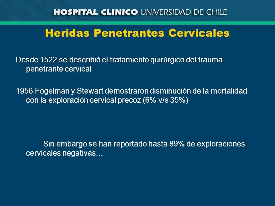 Desde 1522 se describió el tratamiento quirúrgico del trauma penetrante cervical 1956 Fogelman y Stewart demostraron disminución de la mortalidad con