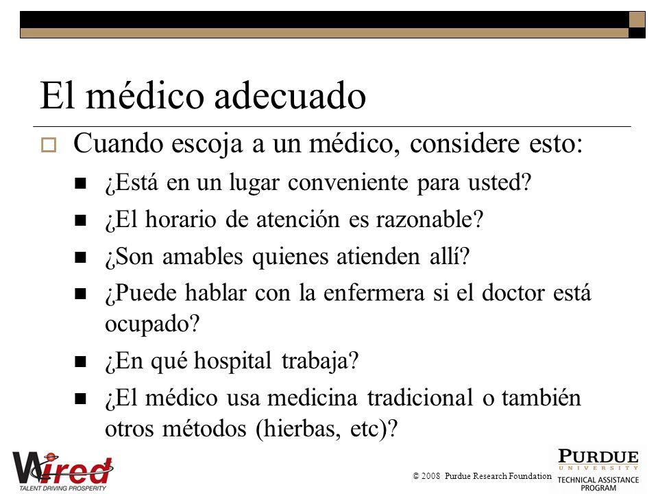 El médico adecuado Cuando escoja a un médico, considere esto: ¿Está en un lugar conveniente para usted.
