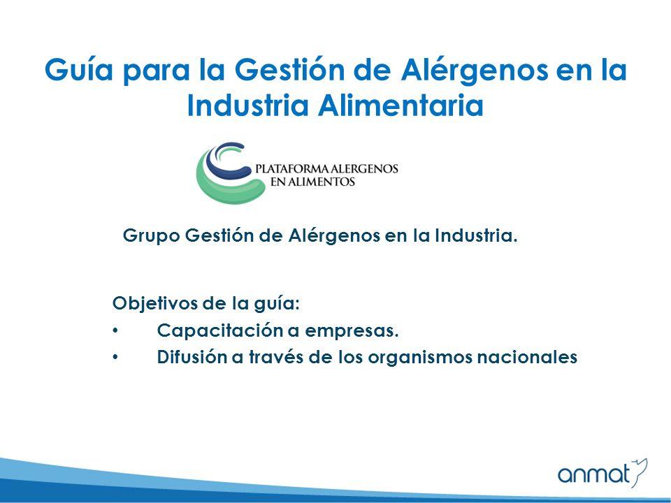 Guía para la Gestión de Alérgenos en la Industria Alimentaria Objetivos de la guía: Capacitación a empresas.
