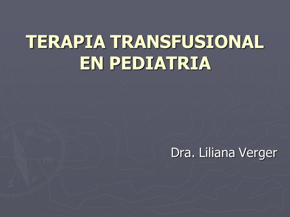 TERAPIA TRANSFUSIONAL EN PEDIATRIA SIGNOS Y SÍNTOMAS DE LA REACCIÓN TRANSFUSIONAL HEMOLÍTICA FIEBRE FIEBRE HEMOGLOBINURIA HEMOGLOBINURIA ESCALOFRÍOS ESCALOFRÍOS SHOCK SHOCK DOLOR TORÁCICO DOLOR TORÁCICO HEMORRAGIA GENERALIZADA HEMORRAGIA GENERALIZADA HIPOTENSIÓN HIPOTENSIÓN OLIGURIA O ANURIA OLIGURIA O ANURIA NÁUSEAS NÁUSEAS DOLOR LUMBAR DOLOR LUMBAR DOLOR EN PUNTO DE INFUSIÓN DOLOR EN PUNTO DE INFUSIÓN DISNEA DISNEA ENROJECIMIENTO FACIAL ENROJECIMIENTO FACIAL