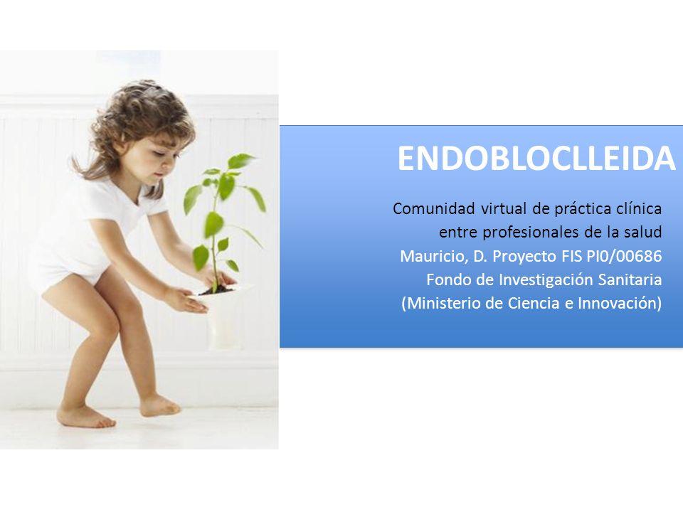 Profesionales sanitarios Servicio de Endocrinología y Nutrición de lHUAV Profesionales sanitarios Atención Primaria ¿QUÉ ES LA COMUNIDAD VIRTUAL DE PRÁCTICA CLÍNICA EndoBlocLleida?