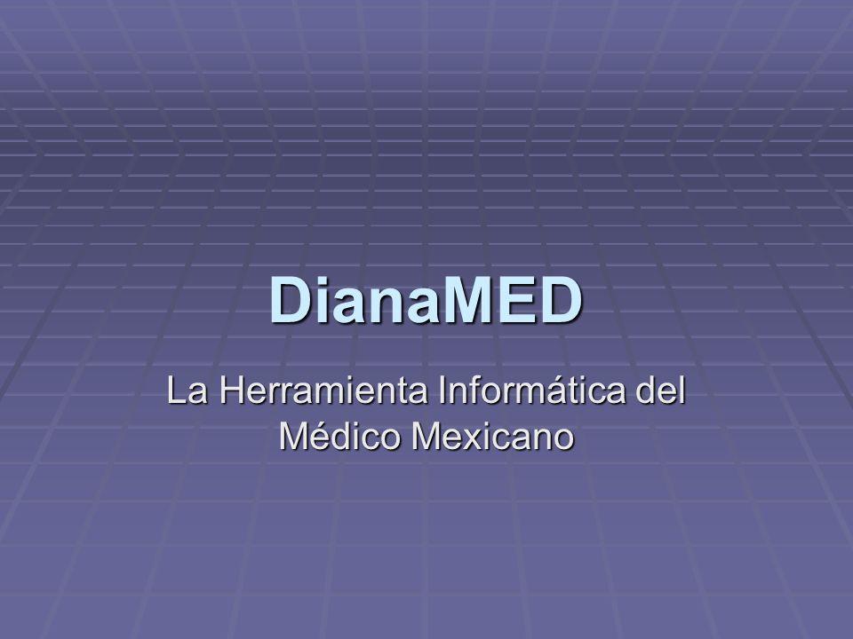 DianaMED La Herramienta Informática del Médico Mexicano