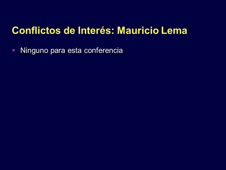 Conflictos de Interés: Mauricio Lema Ninguno para esta conferencia