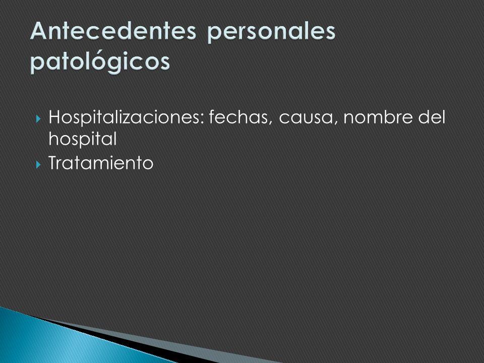 Hospitalizaciones: fechas, causa, nombre del hospital Tratamiento