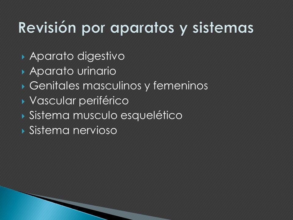 Aparato digestivo Aparato urinario Genitales masculinos y femeninos Vascular periférico Sistema musculo esquelético Sistema nervioso