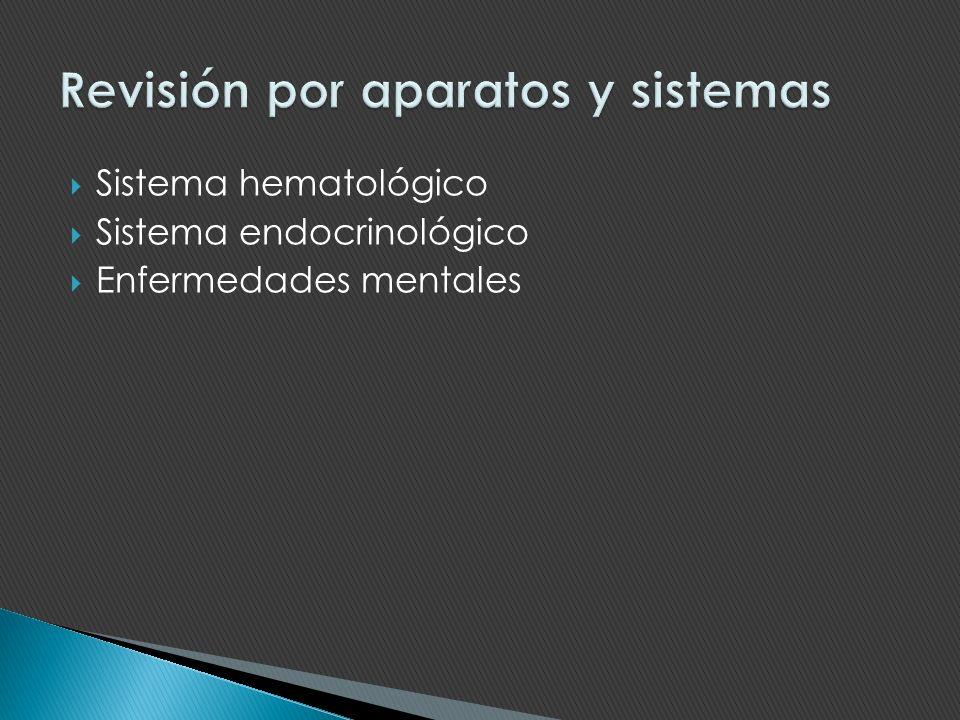 Sistema hematológico Sistema endocrinológico Enfermedades mentales