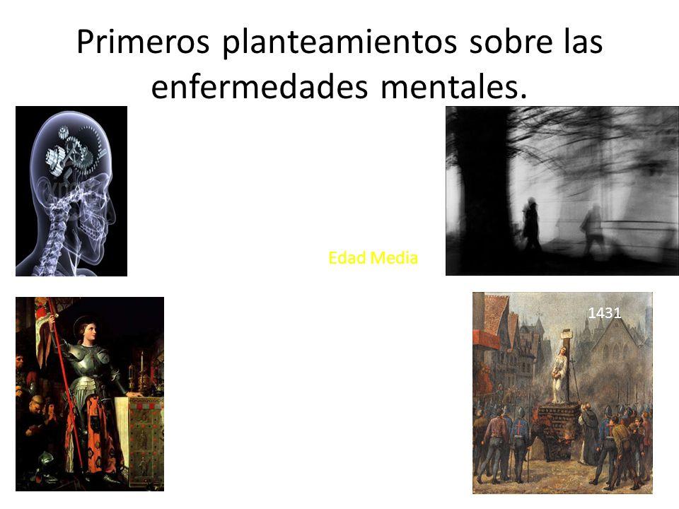Primeros planteamientos sobre las enfermedades mentales. Juana de Arco, oyó voces que inspiraron sus aventuras militares. Fue enjuiciada por brujería,