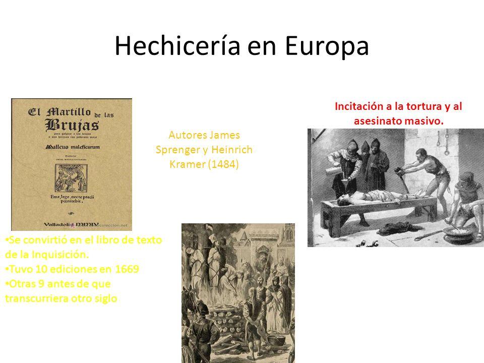Hechicería en Europa Malleuus Maleficarum (Martillo de las brujas) 1480 Se convirtió en el libro de texto de la Inquisición.