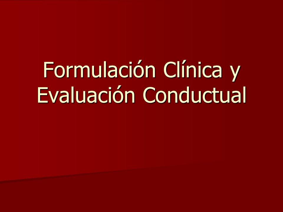 Formulación Clínica y Evaluación Conductual