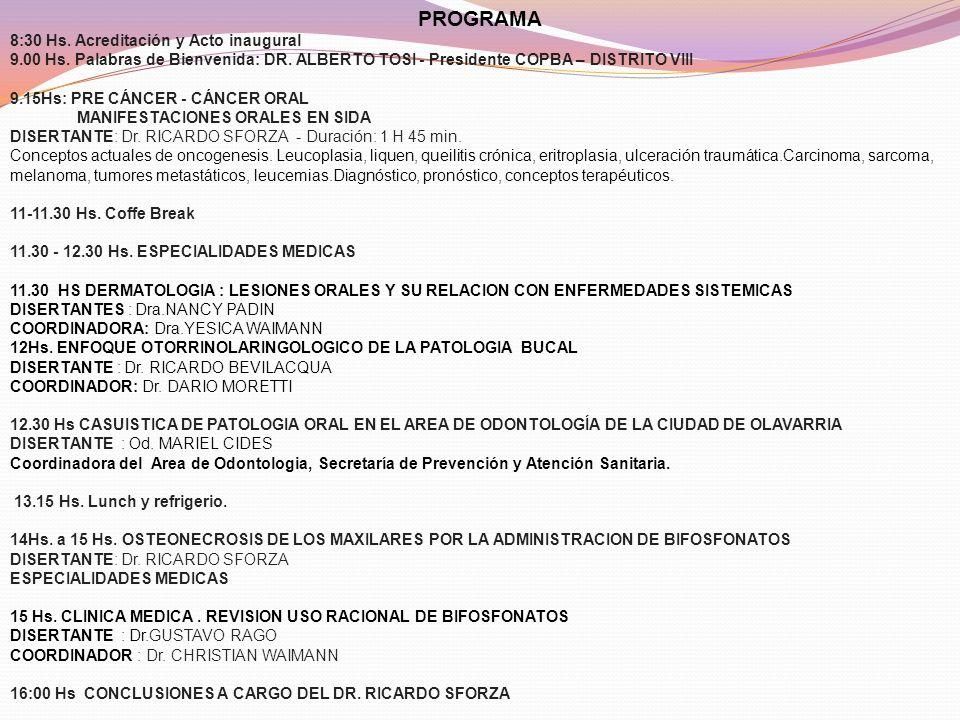 INSTITUCIONES CIENTIFICAS QUE AVALAN LAS JORNADAS Secretaría de Prevención y Atención Sanitaria de la Municipalidad de Olavarrìa Asociación Médica Olavarría – AMO - Círculo Médico de Olavarrìa.