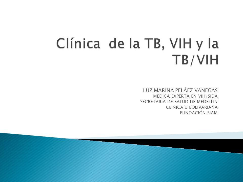 LUZ MARINA PELÁEZ VANEGAS MEDICA EXPERTA EN VIH/SIDA SECRETARIA DE SALUD DE MEDELLIN CLINICA U BOLIVARIANA FUNDACIÓN SIAM
