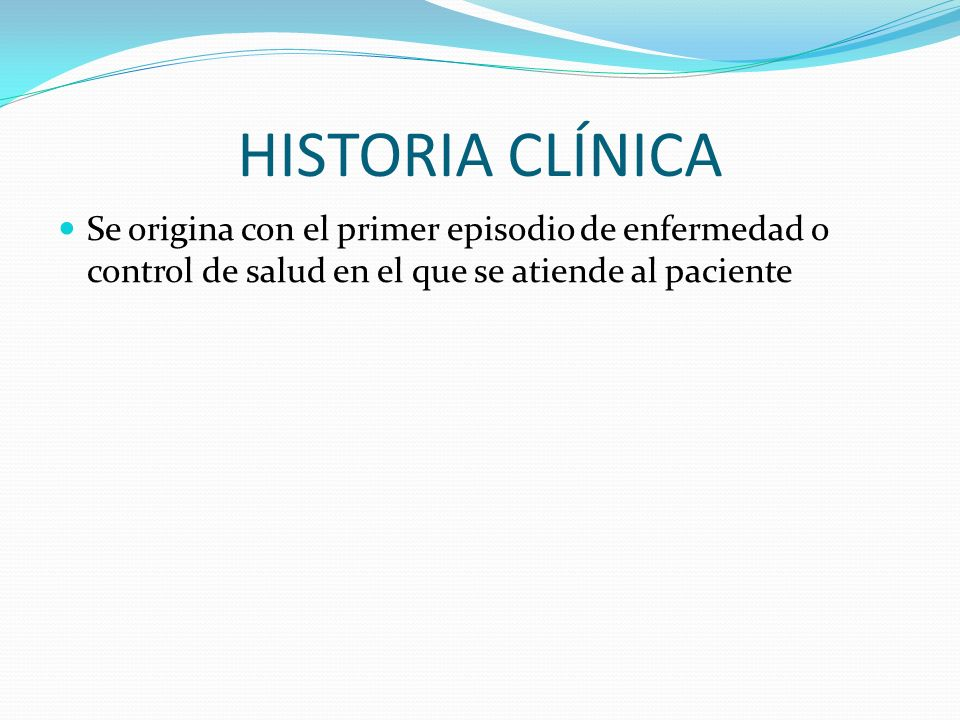 HISTORIA CLÍNICA Ley 41/2002, básica reguladora de la autonomía del paciente y de derechos y obligaciones en materia de información y documentación clínica.