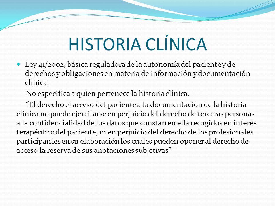 HISTORIA CLÍNICA Ley 41/2002, básica reguladora de la autonomía del paciente y de derechos y obligaciones en materia de información y documentación cl