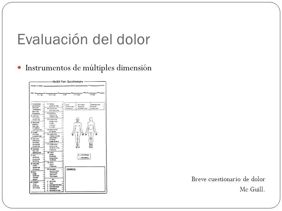 Evaluación del dolor Instrumentos de múltiples dimensión Breve cuestionario de dolor Mc Guill.
