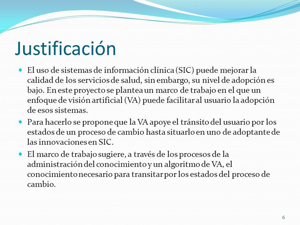 Justificación El uso de sistemas de información clínica (SIC) puede mejorar la calidad de los servicios de salud, sin embargo, su nivel de adopción es bajo.