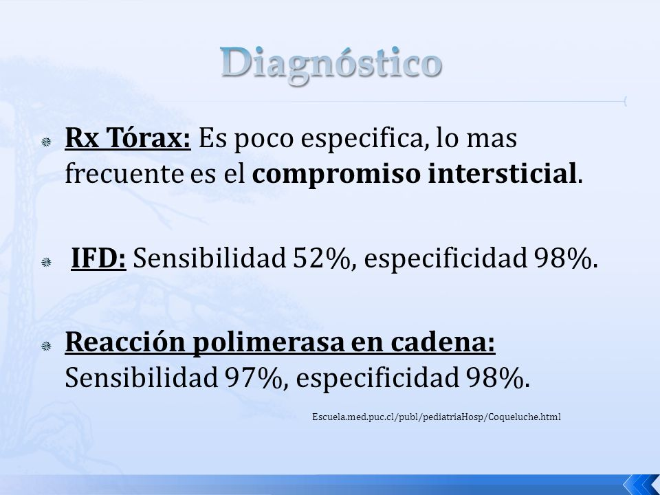 Rx Tórax: Es poco especifica, lo mas frecuente es el compromiso intersticial. IFD: Sensibilidad 52%, especificidad 98%. Reacción polimerasa en cadena: