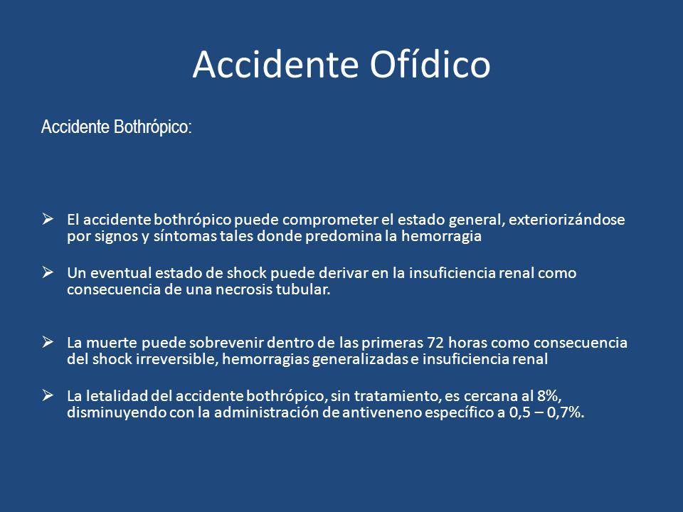 Accidente Ofídico Accidente Bothrópico: El accidente bothrópico puede comprometer el estado general, exteriorizándose por signos y síntomas tales dond