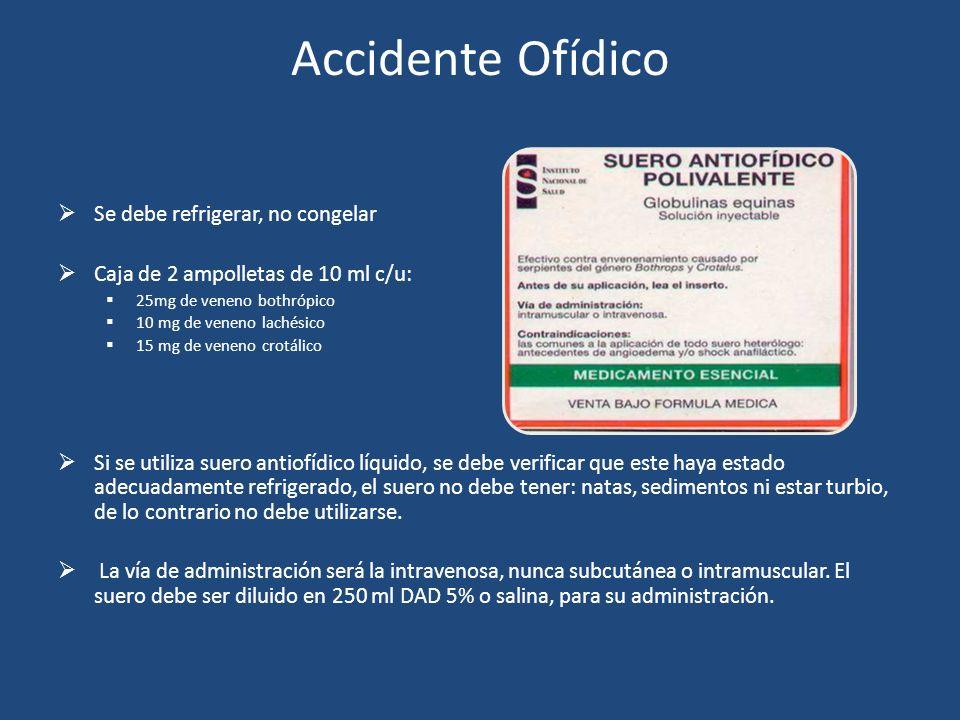 Accidente Ofídico Se debe refrigerar, no congelar Caja de 2 ampolletas de 10 ml c/u: 25mg de veneno bothrópico 10 mg de veneno lachésico 15 mg de vene