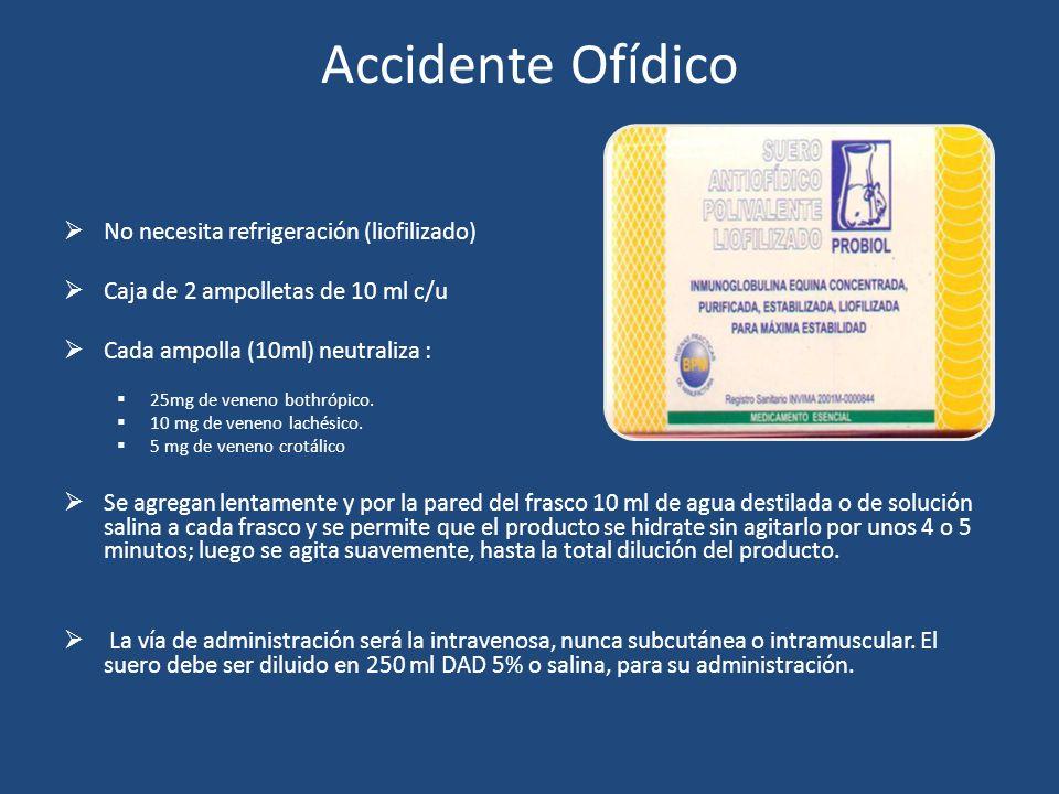 Accidente Ofídico No necesita refrigeración (liofilizado) Caja de 2 ampolletas de 10 ml c/u Cada ampolla (10ml) neutraliza : 25mg de veneno bothrópico