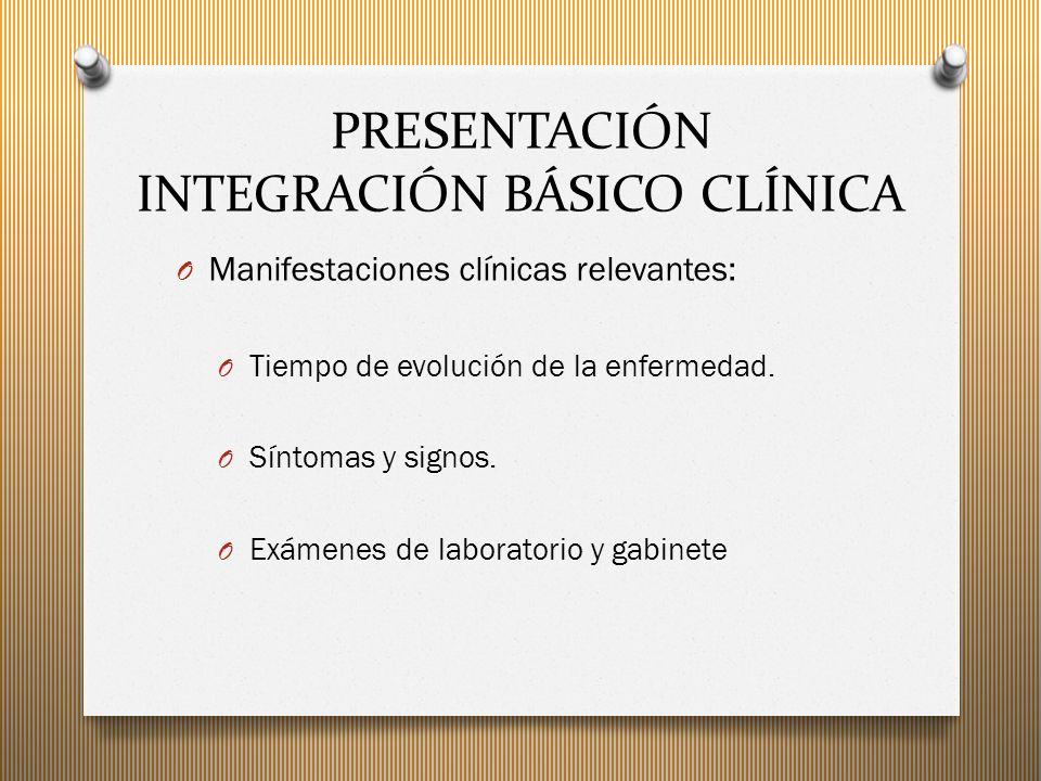 PRESENTACIÓN INTEGRACIÓN BÁSICO CLÍNICA O Diagnósticos posibles: O Integración, análisis y discusión del caso, con los datos clínicos relevantes y los posibles diagnósticos.
