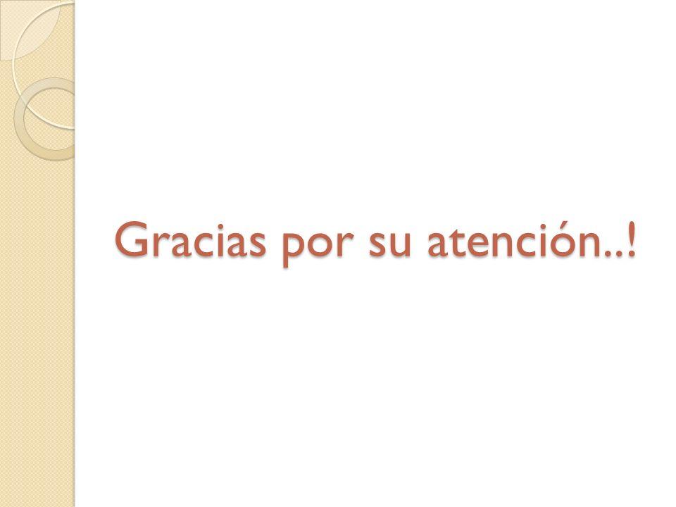 Gracias por su atención..!