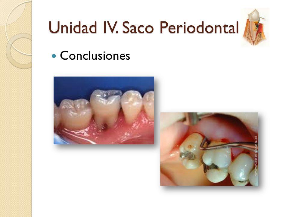 Conclusiones Unidad IV. Saco Periodontal