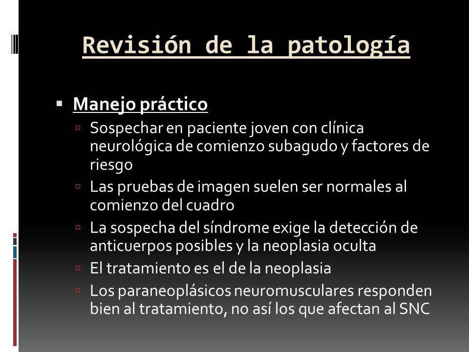 Revisión de la patología Manejo práctico Sospechar en paciente joven con clínica neurológica de comienzo subagudo y factores de riesgo Las pruebas de