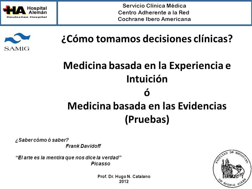 Servicio Clínica Médica Centro Adherente a la Red Cochrane Ibero Americana La vida es breve; el arte, largo; la ocasión, fugaz; la experiencia, engañosa; el juicio, difícil.